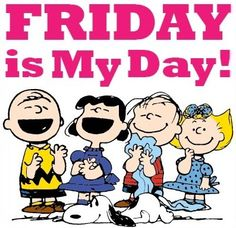 """""""Friday is my day"""" Peanuts and Snoopy cartoon via www.Facebook.com/Snoopy"""