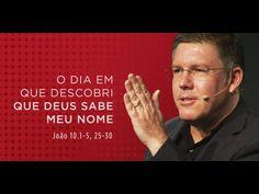 2014 08 12 - O dia em que descobri que Deus sabe meu nome [Ed René Kivitz] - YouTube