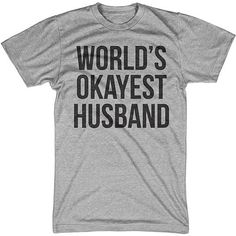Okayest Husband Shirt to go with my Okayest Wife Shirt!