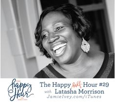 The Happy Half Hour with Jamie Ivey, episode #29: Latasha Morrison  My guest for The Happy Half Hour #28 is Latasha Morrison. Tasha is a bridge-builder, reconciler and a compelling voice in the fight for racial justice. A native of North Carolina, Tasha attended East Carolina University, earned a Masters in Business from Liberty University. She has served as Children's and Next Gen Director and recently joined staff at Gateway Church Central in Austin, Texas as the Director of Operations. In…