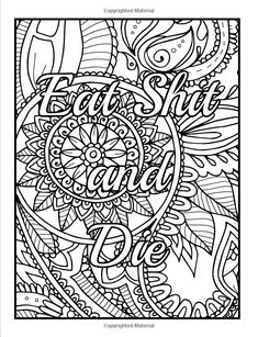 Calm the Fuck Down and Color: An Adult Coloring Book with Fun, Easy, and Hilarious Swear Word Coloring Pages Swear Word Coloring Book, Love Coloring Pages, Printable Adult Coloring Pages, Mandala Coloring Pages, Coloring Books, Coloring Sheets, Crafty, Flower Patterns, Drawings