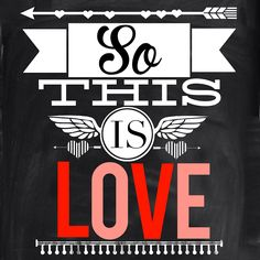 So This Is Love {Free Printable}