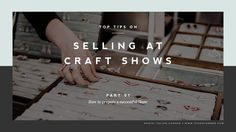 Top Tips for Selling at Art & Craft Shows Part I: Preparing a Show Art And Craft Shows, Arts And Crafts, Show Photos, Booth Design, Craft Fairs, Success, How To Get, Teaching, Creative