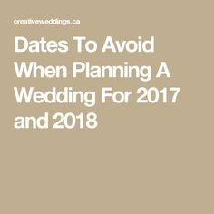 Dates To Avoid When Planning A Wedding For 2017 and 2018