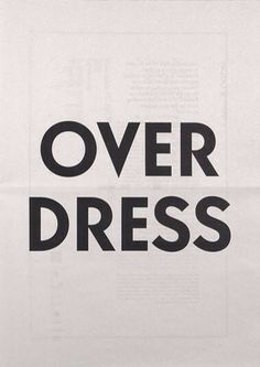Over dress #justsayin #quotes