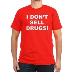 Men's dark color red fitted t-shirt with I Don't Sell Drugs! theme. Drugs can deteriorate the mental, physical and spiritual stability of users and addicts. Detox, start exercising, change your diet and choose healthier remedies. Available in black, red, navy blue, royal blue, Heather grey, olive green, Kelly green, forest green, orange, asphalt, cranberry, eggplant purple, teal blue, army green; small, medium, large, x-large, 2x-large for only $27.99. – http://www.cafepress.com/stdrugs