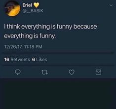 Funny in a cute, sumple, or just plain old funny way. I love laughing at everything randomly at things and just being happy about them because the world needs more happiness and u like being a happy person cause one moment I'm a happy person and the other I'm like so negative it's weird