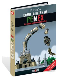 Cómo la hacen de Pemex. Libro de El Chamuco - http://pl.tqllo.com/1tyDpKX