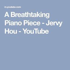 A Breathtaking Piano Piece - Jervy Hou - YouTube