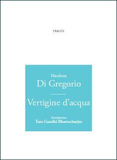 Vertigine d'acqua: mercoledì 14 maggio la presentazione della silloge di Nicoletta Di Gregorio