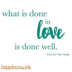 Whats done in #love is done well.  #happinessink #happiness