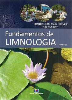ESTEVES, Francisco de Assis (Coord.). Fundamentos de limnologia. Vários autores. 3 ed. Rio de Janeiro: Interciência, 2011. xxxvi, 790 p. Inclui bibliografia e índice; il. tab. quad.; 25cm. ISBN 9788571932715.  Palavras-chave: LIMNOLOGIA.  CDU 556.55 / E79f / 3 ed. / 2011