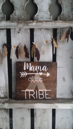 Hey, I found this really awesome Etsy listing at https://www.etsy.com/ca/listing/286852841/mama-of-the-tribe-wood-sign-arrow-teepee