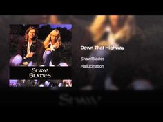 Down That Highway - Shaw Blades