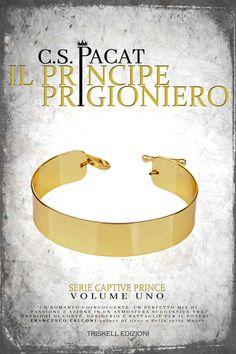 Il principe prigioniero (Captive Prince Vol. 1) eBook: C. S. Pacat, Claudia Milani: Amazon.it: Kindle Store