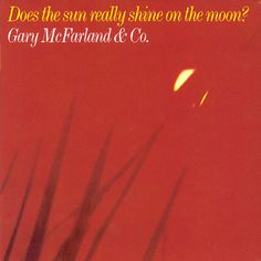 Gary McFarland & Co. - Does the Sun Really Shine on the Moon? (1968)