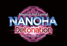 Magical Girl Lyrical Nanoha Detonation Nanoha para 2018