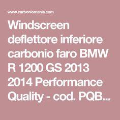 Windscreen deflettore inferiore carbonio faro BMW R 1200 GS 2013 2014 Performance Quality - cod. PQBM199