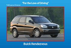The Buick Rendezvous was a crossover SUV created by General Motors for its Buick division. GM had recognized that most SUV owners had no desire to actually take their vehicle off road but did enjoy the look and feel of the traditional SUV.