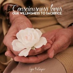 """Consciousness loves our willingness to sacrifice."" #meditation #awakening #kundalini #consciousness"