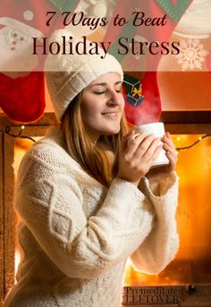 Don't let holiday stress get you down this season. Try these 7 Ways to Beat Holiday Stress to help you stay relaxed and positive during the holidays.