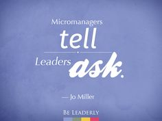 """""""What's the difference between a micromanager and a leader? Micromanagers tell people what to do. Leaders guide and empower others by asking questions. Life Quotes Love, Great Quotes, Me Quotes, Qoutes, John Maxwell, Leadership, Work Stress, Great Leaders, You Must"""