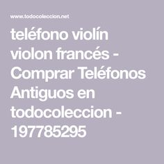teléfono violín violon francés - Comprar Teléfonos Antiguos en todocoleccion - 197785295 Shopping, Vintage Phones, French Tips