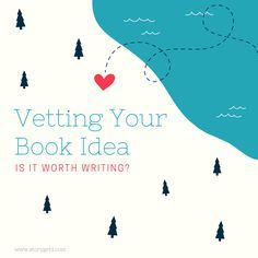 Vetting Your Book Idea: Is it Worth Writing?