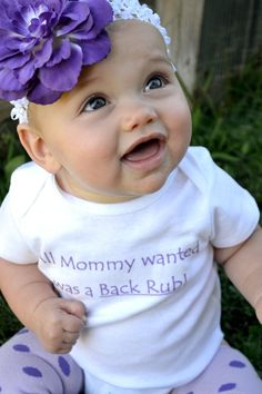 All Mommy Wanted Was A Back Rub - Funny Baby Onesie - Toddle Tee also available  - Your Color Choice. $17.00, via Etsy.
