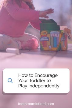 How to Encourage Your Toddler to Play Independently | how to get your toddler to play by himself / herself / themself. Independent play ideas for toddlers, one year olds, two year olds, three year olds. Independent play for babies Three Year Olds, One Year Old, Two Years Old Activities, Tired Mom, Terrible Twos, Play Ideas, Toot, Raising Kids, Parenting Advice