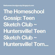The Homeschool Gossip: Teen Sketch Club ~ Huntersville! Teen Sketch Club ~ Huntersville! Tomorrow http://thehomeschoolgossip.blogspot.com/2017/02/teen-sketch-club-huntersville.html?spref=tw