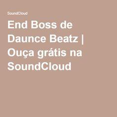 End Boss de Daunce Beatz | Ouça grátis na SoundCloud