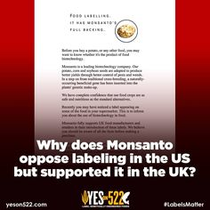 The Seattle Times reports: Monsanto was for labeling before it was against it. Why don't they want Washington shoppers to have the same information as shoppers in 64 other countries? Read more: http://seattletimes.com/html/localnews/2021994122_gmomonsantoxml.html