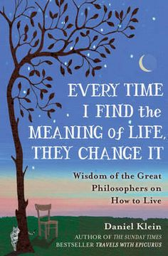 Every Time I Find the Meaning of Life, They Change it, Daniel Klein, Philosophy Books - Blackwell Online Bookshop Book Club Books, My Books, Daniel Klein, Reinhold Niebuhr, Dry Sense Of Humor, Philosophy Books, Great Philosophers, Wisdom Books, Sense Of Life
