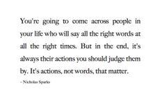Actions always speak louder than words!