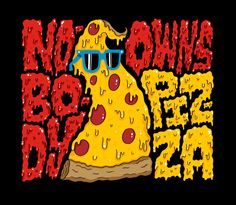 Nobody Owns Pizza