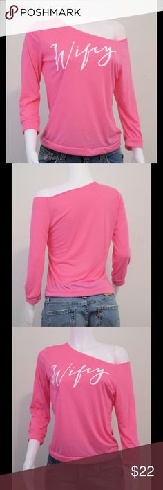 """Wifey Sweatshirt Pink off shoulder sweatshirt with """"Wifey"""" graphic on chest. Slash neckline. Cotton blend. Sizes S, M, L, see size chart. Mannequin is 35.5"""" Bust, 26.5"""" Waist, and 38.5"""" Hips and wearing a small. Tops Sweatshirts & Hoodies"""