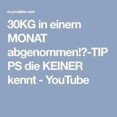 30KG in einem MONAT abgenommen!?-TIPPS die KEINER kennt - YouTube