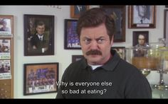 Ron Swanson on eating, Parks and Recreation