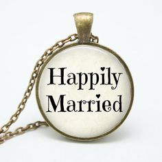 Hey, I found this really awesome Etsy listing at https://www.etsy.com/listing/181204783/happily-married-necklace-marriage-quote