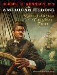 Robert F.'s American Heroes: Robert Smalls, the Boat Thief (American Heroes (Hyperion)): Jr., Robert F. History Quotes, History Facts, Robert Kennedy Jr, Civil War Books, Heroes Book, African American History, Used Books, Book Publishing, Black History