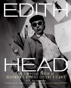 Edith Head: The Fifty-Year Career of Hollywood's Greatest Costume Designer by Jay Jorgensen