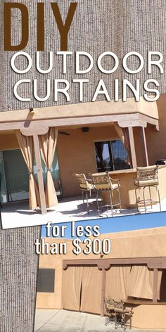 DIY Outdoor Curtains for less than $300!