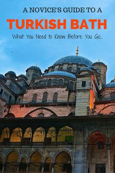 Turkish Bath Tips for the First Timer - What you Need to Know Before You Go.  Click the pin to read the post from www.flirtingwiththeglobe.com #Turkey #Istanbul