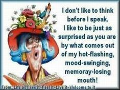 Discover and share Funny Menopause Quotes. Explore our collection of motivational and famous quotes by authors you know and love. Caricatures, Menopause Humor, Old Age Humor, Funny Jokes, Hilarious, Funny Sayings, Funny Cartoons, Funny Sarcasm, Funny Phrases