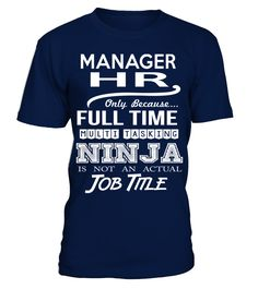 MANAGER HR  => Check out this shirt or mug by clicking the image, have fun :) Please tag, repin & share with your friends who would love it. #hr-managermug, #hr-managerquotes #hr-manager #hoodie #ideas #image #photo #shirt #tshirt #sweatshirt #tee #gift #perfectgift