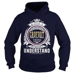 I Love  crofoot  Its a crofoot Thing You Wouldnt Understand  T Shirt Hoodie Hoodies YearName Birthday Shirts & Tees