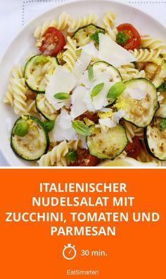 Italienischer Nudelsalat mit Zucchini, Tomaten und Parmesan - smarter - Zeit: 30 Min. | eatsmarter.de