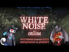Kouen & Lasharus Play: White Noise Online (Special Guests Applefiend & J...
