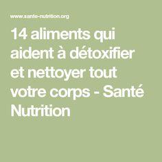 14 aliments qui aident à détoxifier et nettoyer tout votre corps - Santé Nutrition Nutrition, Health, Cleanser, The Body, Food, Everything, Health Care, Salud